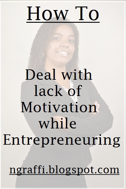 How-to-deal-with lack-of-motivation-while-entrepreneuring, entrepreneur, motivate, tips, encouragement, own an business, sole proprietor, work, employment, career