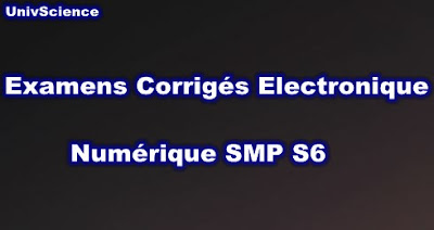 Examens et Contrôles Corrigés Electronique Numérique SMP S6 PDF