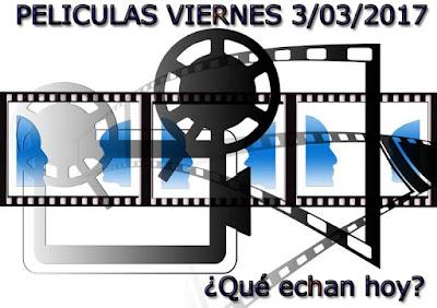 películas del viernes 3 de marzo de 2017 en la televisión