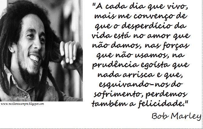 Frases De Bob Marley: Atualidades: Imagens Com Frases Do Bob Marley
