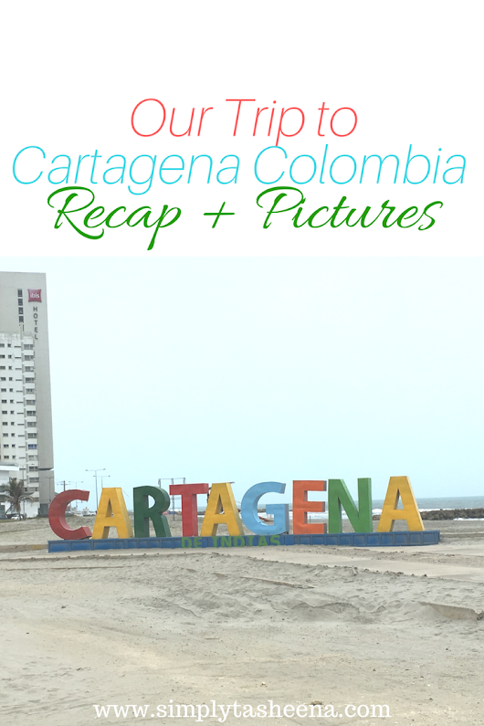 Simply Tasheena: Our Trip to Cartagena Colombia Recap + Pictures