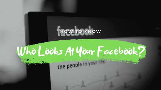 Who Looks At Your Facebook Profile<br/>