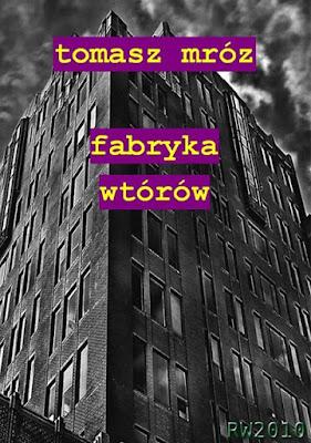 """Tomasz Mróz """"Fabryka wtórów"""""""