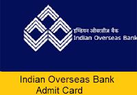 Indian Overseas Bank Admit Card 2017