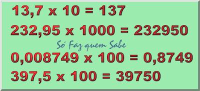Exemplos de deslocamento da vírgula para a direita de acordo com o número de zeros do multiplicador.