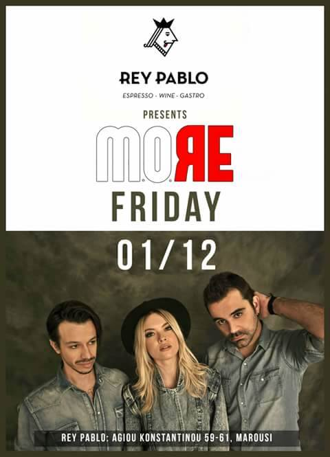 M.O.RE: Παρασκευή 1 Δεκεμβρίου @ Rey Pablo Maroussi