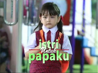 Sinopsis dan Nama Pemain Sinetron Istri Untuk Papaku SCTV