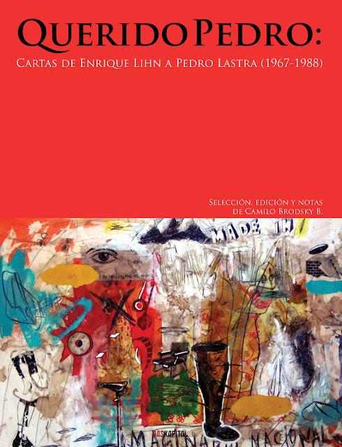 ENRIQUE LIHN y sus cartas escritas desde El horroroso Chile [LuchaLibro]