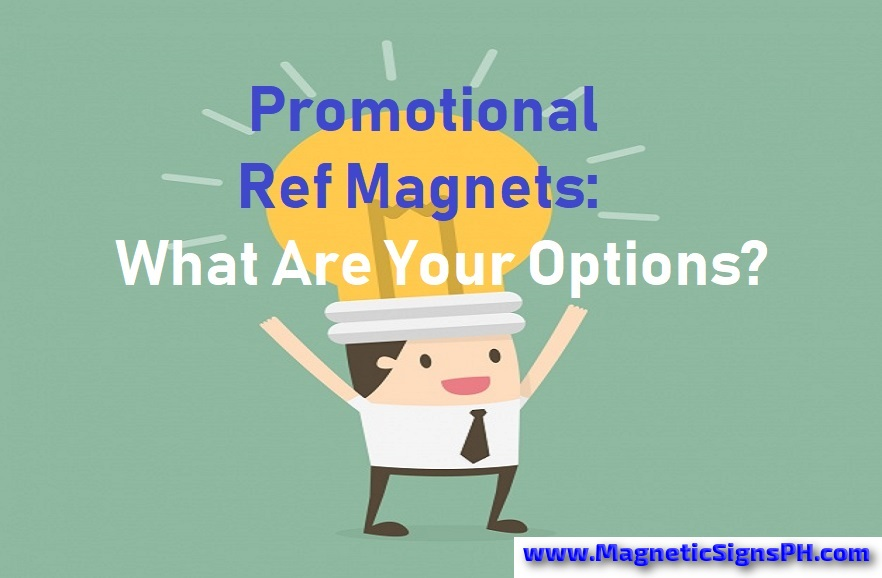 Promotional Ref Magnets: What Are Your Options?