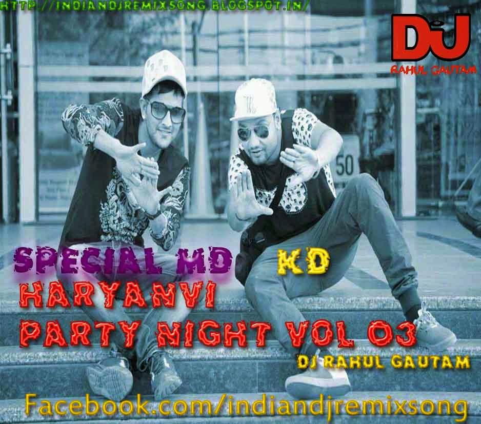 Haryanvi Party Night Md Kd Vol 03 Djrahulgautam  Dj Rahul