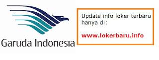 LOWONGAN KERJA PT. GARUDA INDONESIA HINGGA 8 SEPTEMBER 2017