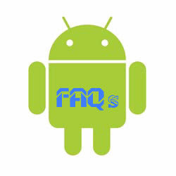 Android Frequently Asked Questions