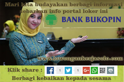 Lowongan kerja Bank Bukopin Cabank Solo update hari ini 2016