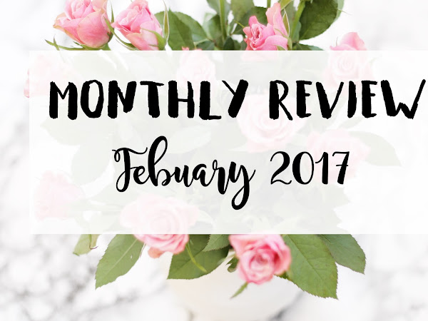 MONTHLY REVIEW #2: Februar 2017