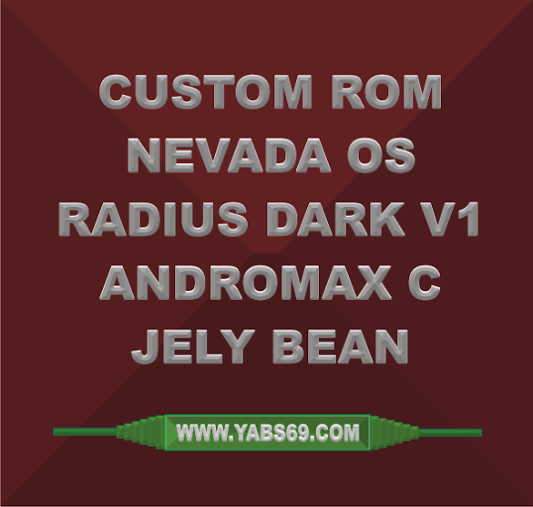 Rom Nevada OS Radius Dark V1 Andromax C ( Jelly bean )