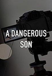 Watch A Dangerous Son Online Free 2018 Putlocker