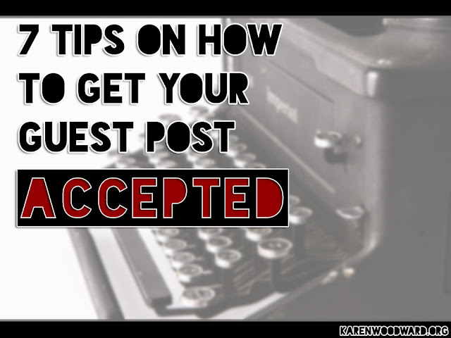 7 Tips on How to Get Your Guest Post Accepted