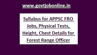 Exam Pattern, Exam Syllabus for APPSC FRO Jobs, Physical Tests, Height, Chest Details for Forest Range Officer