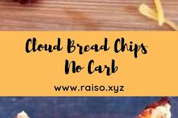 Cloud Bread Chips - No Carb