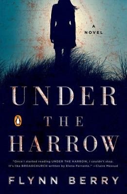under the harrow flynn berry debut novel