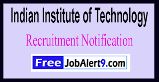 IIT Kharagpur Indian Institute of Technology Recruitment Notification 2017 Last Date 14-06-2017