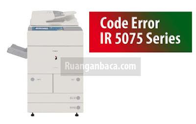 Lengkap Tabel Kode Error Mesin Fotocopy Canon IR 5075 Series