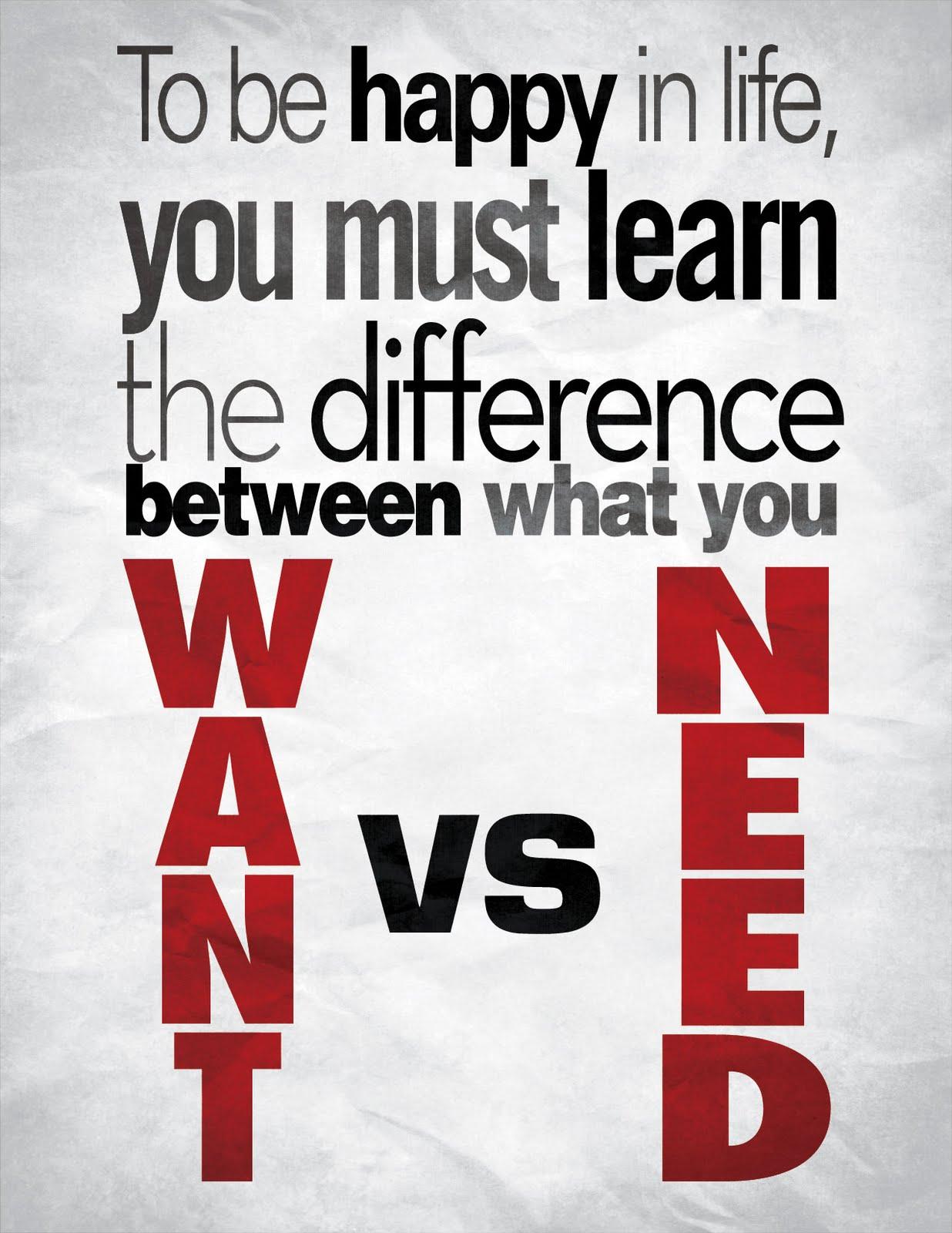 Wants Versus Needs Quotes Quotesgram