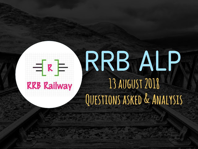 Railway RRB ALP 13 August 2018 Analysis and Question Asked in Exam Download (All Shifts)
