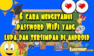 6 cara mengetahui password WiFi yang lupa dan tersimpan di android