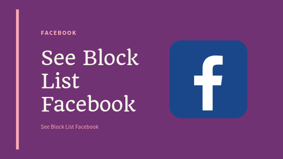 See Block List Facebook