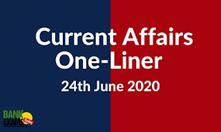 Current Affairs One-Liner: 24th June 2020
