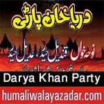 http://www.humaliwalayazadar.com/2016/10/wafa-e-abbas-darya-khan-party-nohay-2017.html