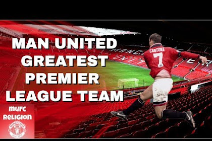 Manchester United's Greatest Premier League Team