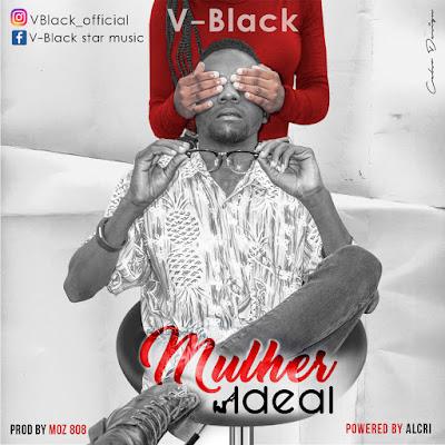 V-Black - Mulher Ideal [ Kizomba 2018 ] [ DOWNLOAD ]