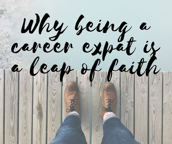 Why being a career expat is a huge leap of faith