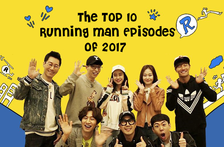 The Top 10 Running Man Episodes of 2017 - Life Of Budak