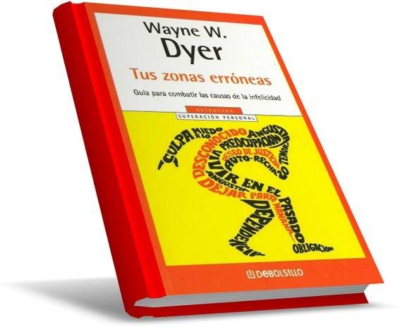 Tus zonas erróneas, Wayne W. Dyer www.bajaqui.org