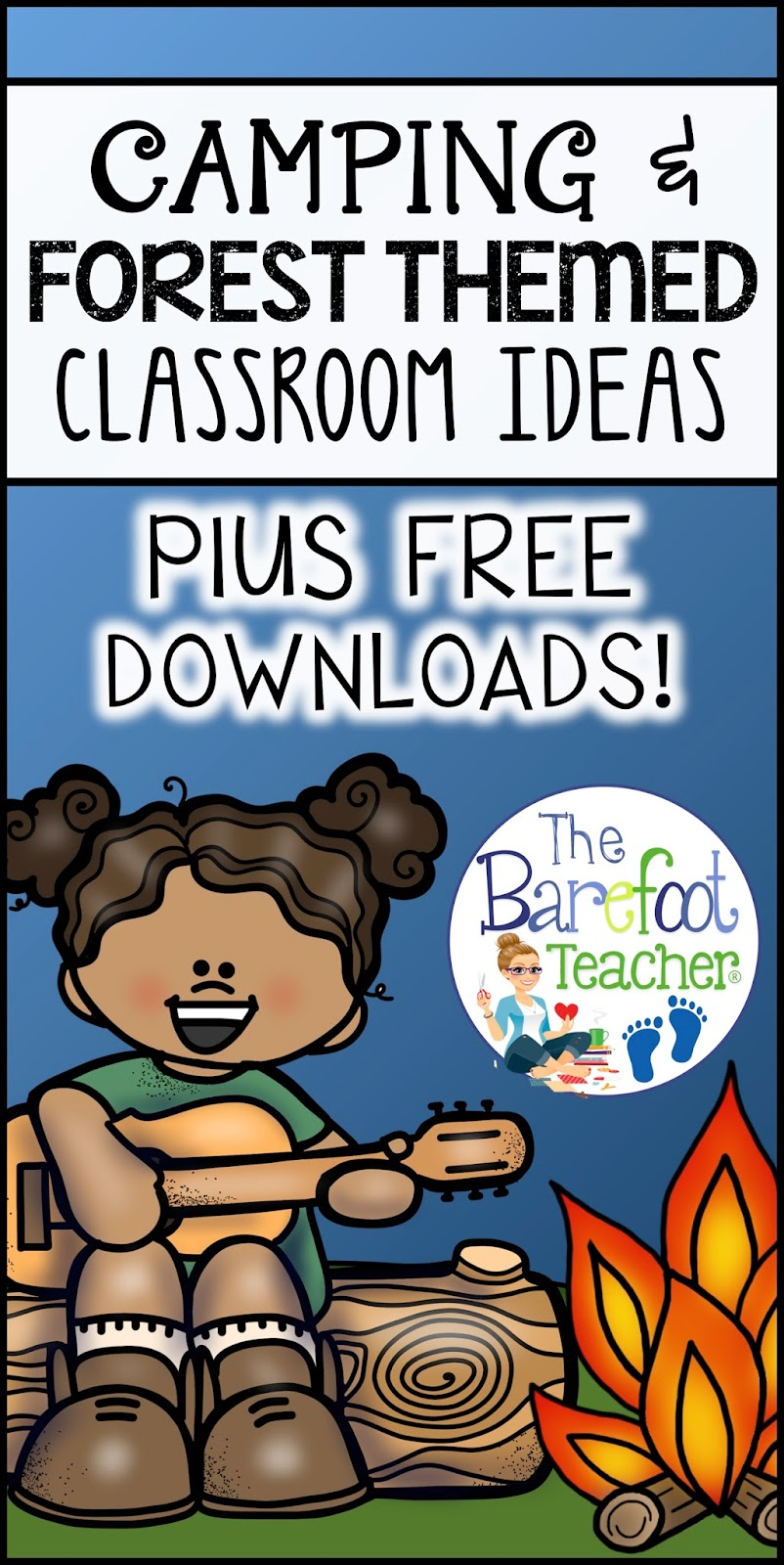 Classroom Birthday Party Treat Ideas ~ Forest or camping themed classroom ideas the barefoot