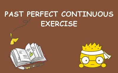 Contoh Soal Latihan Past Perfect Continuous Tense Dalam Berbagai Bentuk