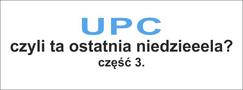 UPC czyli ta ostatnia niedziela - część trzecia