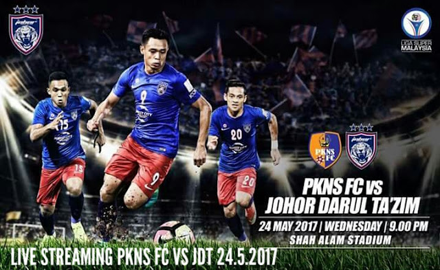 Live Streaming PKNS FC vs JDT 24.5.2017 Liga Super