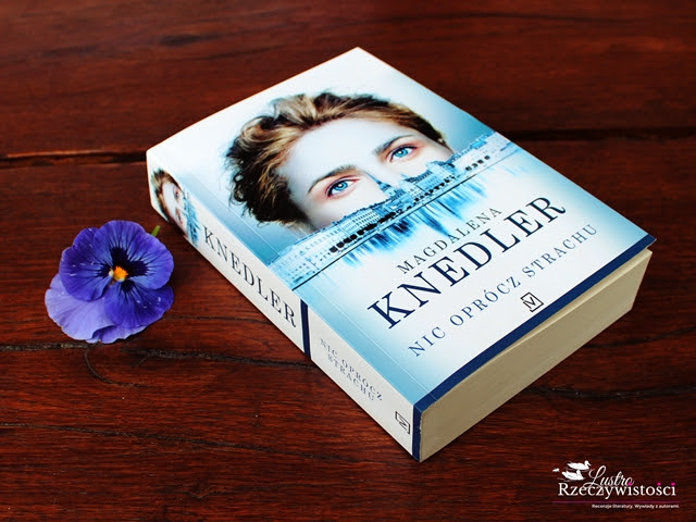 Nic oprócz strachu – Magdalena Knedler. O tym dlaczego o pewnych książkach nie powinno się czytać