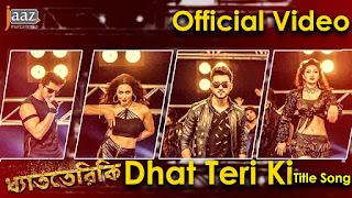 Dhat Teri Ki (Title Song) Lyrics - Arifin Shuvoo, Nusraat Faria