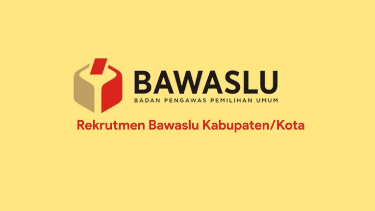Jadwal Tahapan Rekrutmen Calon Anggota Bawaslu Kabupaten/Kota Tahun 2018