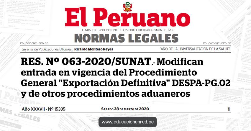 RES. Nº 063-2020/SUNAT.- Modifican entrada en vigencia del Procedimiento General «Exportación Definitiva» DESPA-PG.02 y de otros procedimientos aduaneros