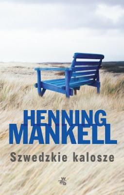 """Szwedzkie kalosze"" Henning Mankell"