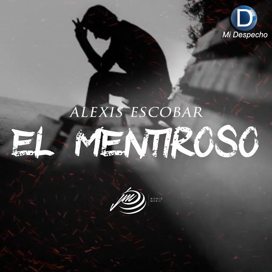 Alexis Escobar El Mentiroso