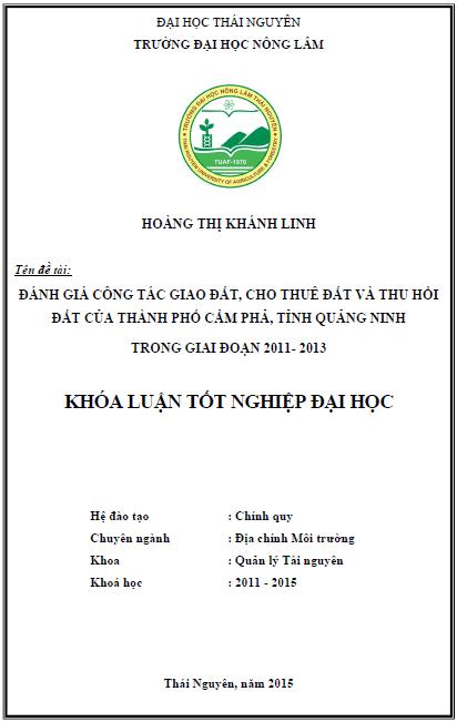 Đánh giá công tác giao đất cho thuê đất và thu hồi đất của thành phố Cẩm Phả tỉnh Quảng Ninh trong giai đoạn 2011- 2013