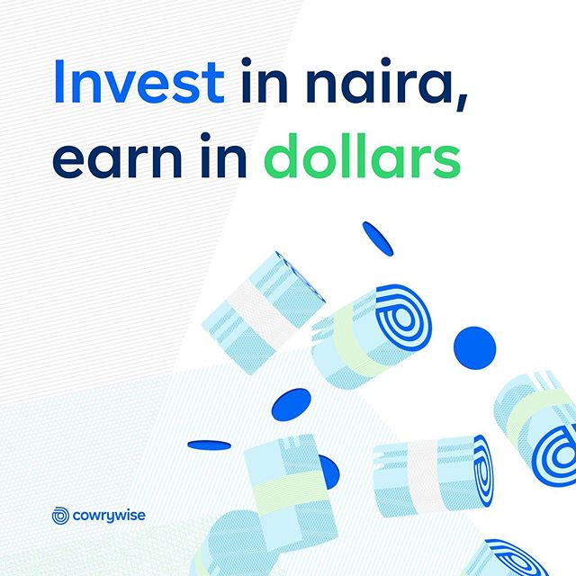 INVEST IN NAIRA EARN IN DOLLARS
