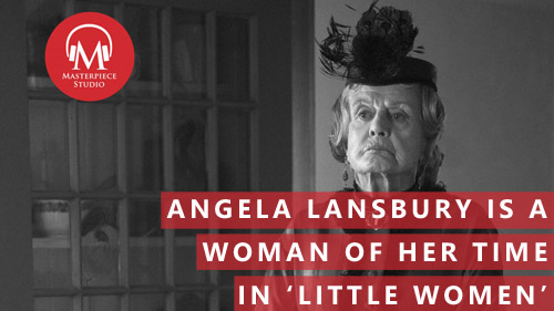 Angela Lansbury Is A Woman Of Her Time In 'Little Women'